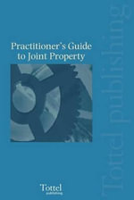 A Practitioners Guide to Joint Property : Law,Procedure & Precedents - Martyn Frost