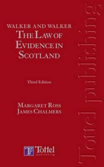 Walker and Walker : Law of Evidence in Scotland - Margaret L. Ross