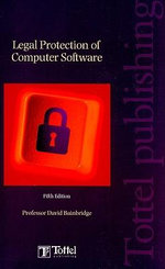 Legal Protection of Computer Software : Information Technology - David Bainbridge