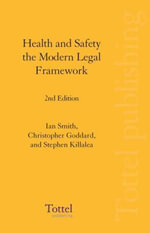 Health and Safety the Modern Legal Framework : The Modern Legal Framework - Ian Smith