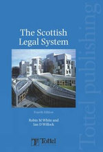 Scottish Legal System :  Fourth Edition - Robin White