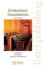 Evidentiary Foundations :  Irish Edition - Liz Heffernan
