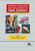 Nutrient Digestion and Utilization in Farm Animals : Modelling Approaches