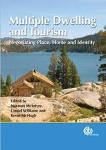 Multiple Dwelling and Tourism : Negotiating Place, Home and Identity - N. McIntyre