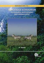 Indigenous Ecotourism : Sustainable Development and Management - H. Zeppel