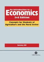 The Introduction to Economics : Concepts for Students of Agriculture and the Rural Sector - B. Hill