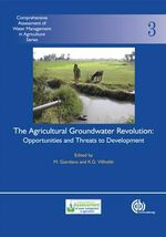 The Agricultural Groundwater Revolution : Opportunities and Threats to Development :  Opportunities and Threats to Development - Mark Giordano