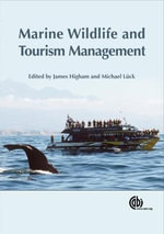 Marine Wildlife and Tourism Management : Insights from the Natural and Social Sciences - James Higham