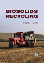 Biosolids Recycling : Effects on Human Health and the Environment - Stephen R. Smith