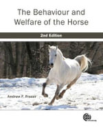 The Behaviour and Welfare of the Horse - Andrew F. Fraser