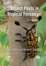 Insect Pests in Tropical Forestry - F. Ross Wylie
