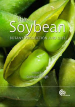 The Soybean : Botany, Production and Uses - Guriqbal Singh