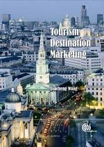 Tourism Destination Marketing : Collaborative Strategies - Y. Wang