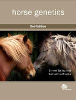 Horse Genetics : Behaviour, Management, and Welfare - Ernest Bailey