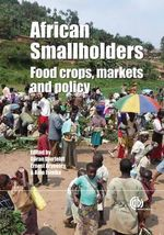 African Smallholders : Food Crops, Markets and Policy