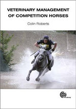 Veterinary Management of Competition Horses - Colin Roberts