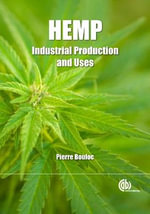 Hemp : Industrial Production and Uses - Pierre Bouloc