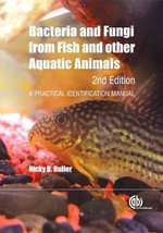 Bacteria and Fungi from Fish and Other Aquatic Animals : A Practical Identification Manual - N. B. Buller