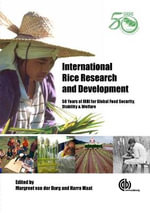 International Rice Research and Development : Earthscan Reference Collections - M Van Der Burg