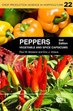 Peppers : Vegetables and Spice Capsicums - Paul W. Bosland