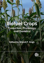 Biofuel Crops : Production, Physiology and Genetics