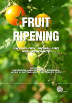 Fruit Ripening : Physiology, Signalling and Genomics