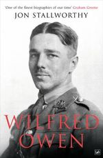 Wilfred Owen - Jon Stallworthy