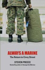 Always a Marine : The Return to Civvy Street - Steven Preece