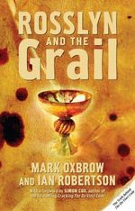 Rosslyn and the Grail - Mark Oxbrow
