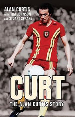 Curt : The Alan Curtis Story - Alan Curtis