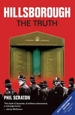 Hillsborough - The Truth : The Truth - Phil Scraton