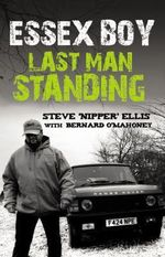 Essex Boy : Last Man Standing - Steve Ellis
