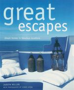 Great Escapes : Dream Homes in Fabulous Locations - Judith Miller