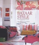 Bazaar Style : Decorating with Market and Vintage Finds - Selina Lake