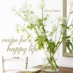 Recipe for a Happy Life - Cheryl Saban