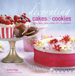 Decorating Cakes and Cookies : Pretty Cakes, Clever Cookies and Cute Cupcakes - Annie Rigg