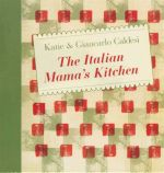 The Italian Mama's Kitchen - Giancarlo Caldesi