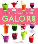 Juices & Smoothies Galore 2008 - Susannah Blake