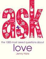 The 1000 Most-asked Questions About Love : The 1000 Most Asked Questions about Love - Jenny Hare