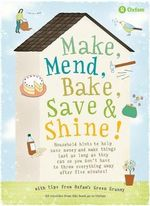 Make, Mend, Bake, Save and Shine : With Tips From Oxfam's Green Granny - Barbara Warmsley