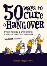 50 Ways to Cure a Hangover - Cara Frost-Sharratt