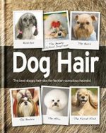 Dog Hair : The best doggy hair-dos for fashion-conscious hounds!