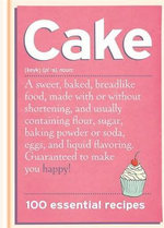 Cake : 100 Essential Recipes - Spruce