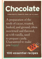 Chocolate : 100 Essential Recipes - Spruce