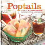 Poptails : Party Dishes That Pack a Punch - Laura Fyfe
