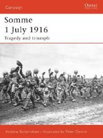 Somme 1 July 1916 : Tragedy and Triumph - Andrew Robertshaw