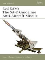 Red Sam : The SA-2 Guideline Anti-aircraft Missile - Steven J. Zaloga