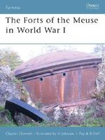 The Forts of the Meuse in World War I : ` - Clayton Donnell