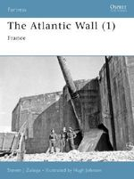 The Atlantic Wall (1) : France - Steven J. Zaloga
