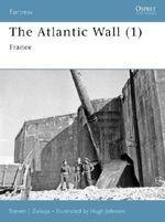 The Atlantic Wall (1) : France - Steven J. Zaloga